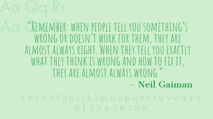 """REMEMBER. SOMETHING'S  WRONG OR DOESN'T WORK THEM,  ALMOST RIGHT  WHAT THEY THINK IS WRONG AND HOW TO fli IT ,  THEY ALMOST WRONG  - Neil Gaiman"